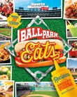 Ballpark Eats: Recipes Inspired by America's Baseball Stadiums