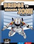 Bridge to Reading Zone Teacher's Resource Guide: Reading Level 1 - 3