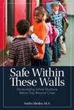 Safe Within These Walls: De-escalating School Situations Before They Become Crises