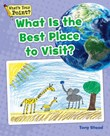What Is the Best Place to Visit?