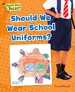 Should We Wear School Uniforms?