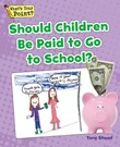 Should Children Be Paid To Go To School?