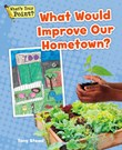 What Would Improve Our Hometown?