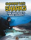 Swimming with Sharks: From Adventurers to Marine Biologists