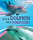 Is It a Dolphin or a Porpoise?