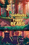 Goldilocks and the Three Bears: A Discover Graphics Fairy Tale