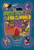 The Grasshopper and the Ant at the End of the World: A Graphic Novel