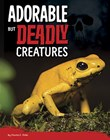 Adorable But Deadly Creatures