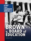 Brown v. Board of Education: A Day That Changed America