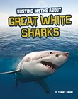 Busting Myths About Great White Sharks