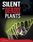 Silent But Deadly Plants