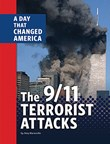 The 9/11 Terrorist Attacks: A Day That Changed America