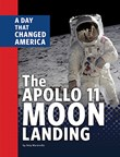 The Apollo 11 Moon Landing: A Day That Changed America