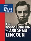 The Assassination of Abraham Lincoln: A Day That Changed America