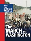 The March on Washington: A Day That Changed America