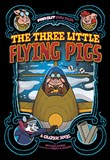 The Three Little Flying Pigs: A Graphic Novel