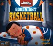 Goodnight Basketball