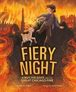 Fiery Night: A Boy, His Goat, and the Great Chicago Fire