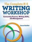 The Complete K-5 Writing Workshop