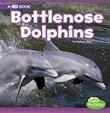 Bottlenose Dolphins: A 4D Book