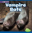 Vampire Bats: A 4D Book
