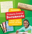 Research Primary Source Documents: Diaries, Letters, Journals, and More!