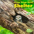 Living Things Need Shelter