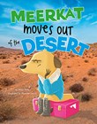 Meerkat Moves Out of the Desert