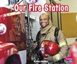 Our Fire Station
