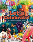 Let's Celebrate!: A Can-You-Find-It Book