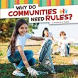 Why Do Communities Need Rules?