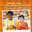 Let's Go to the Pumpkin Patch