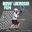 Boys' Lacrosse Fun