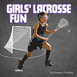 Girls' Lacrosse Fun