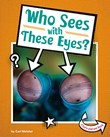 Who Sees with These Eyes?