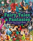 Fairy Tales and Fantasies: A Can-You-Find-It Book