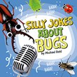 Silly Jokes About Bugs