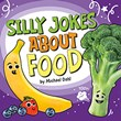 Silly Jokes About Food