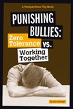 Punishing Bullies: Zero Tolerance vs. Working Together
