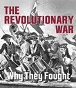 The Revolutionary War: Why They Fought