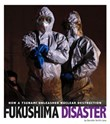 Fukushima Disaster: How a Tsunami Unleashed Nuclear Destruction
