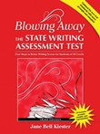 Blowing Away the State Writing Assessment Test (Third Edition): Four Steps to Better Scores for Students of All Levels