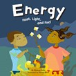 Energy: Heat, Light, and Fuel