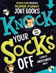 Knock Your Socks Off: A Book of Knock-Knock Jokes