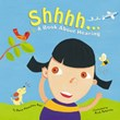 Shhhh...: A Book About Hearing