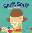 Sniff, Sniff: A Book About Smell