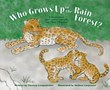 Who Grows Up in the Rain Forest?: A Book About Rain Forest Animals and Their Offspring