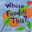 Whose Food Is This?: A Look at What Animals Eat - Leaves, Bugs, and Nuts