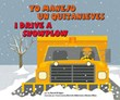 Yo manejo un quitanieves/I Drive a Snowplow