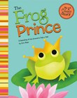 The Frog Prince: A Retelling of the Grimm's Fairy Tale